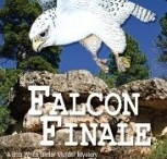 Birder Murder #4 - Falcon Finale / The fourth book in the Bob White Birder Murder Mystery series takes Bob and his friends to Flagstaff, Arizona, to solve an old murder case.