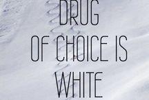 skiing is my drug