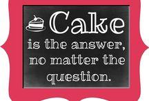 Cake Mantra/Quotes / Cake quotes