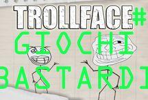 Giochi bastardi / Gameplay sul trollface