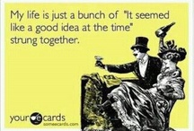 """Ecards...also known as """"story of my life'..."""