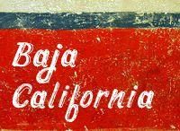 Baja California / by Isabel Mendoza