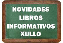 Informativos XULLO 2016 / NOVIDADES libros informativos na Biblioteca Ánxel Casal XULLO 2016