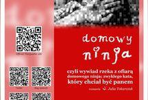 """Okładka książki / Obrazy książki """"Domowy Ninja"""" - wywiadu - rzeki z ofiarą domowego ninja, zwykłego kata, który chciał być panem. Do nabycia na www.TheQuathe.pl"""
