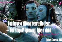 "Avatar / ""You have a strong heart. No fear - but stupid! ignorant, like a child."