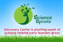 Science Sprouts / Activities and ideas designed for early learners / by Discovery Center of Springfield