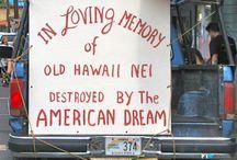 Hawai´i  Kanaka Maoli / aloha aina  kai ua mau ke ea o ka ´aina i ka pono free hawai´i
