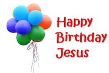 Happy Birthday Jesus party / Thinking of having a Happy Birthday Jesus party - maybe not this year, next year? / by Christina Dodd