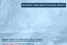 Delhi To Dehradun Bus Ticket