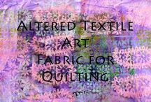 Altered Textile Art - Fabric for Quilting