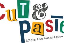 Cut & Paste / A St. Louis Public Radio Arts & Culture Podcast / by St. Louis Public Radio