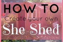 She Shed / by Kat Sellers