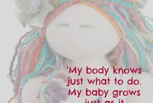 Birth and Motherhood Quotes / Quotes from wise and loving people to inspire us all.