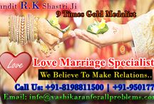 Love Marriage Specialist in India / Pandit R.K Shastri is the Marriage Problem Specialist in India