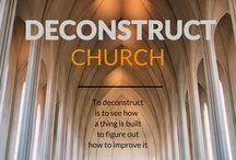 How to start Deconstructing Church / 31 Days of ways to reexamine what makes church the church.