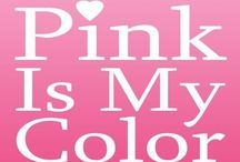 PINK IS MY COLOR....