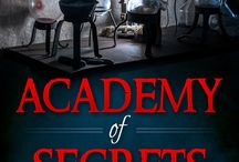 """Academy of Secrets / """"Academy of Secrets"""" is the first book in the Outcast Angels series. Publication date is February 29 2016."""