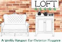 The Loft ~ A Link-Up / The Loft is a Wednesday blog link-up that is all about conversation, community and friendship. Each week we gather around a common topic, and link-up. We would be delighted if you joined us!