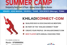 Cricket Summer Camp / Khiladi Connect has organised a Cricket Summer Camp for children in the age group of 8 to 16 years at Azad Maidan, Powai, Vikhroli and Thane.