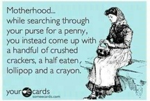 Funny Motherhood.... / Because sometimes if you don't laugh you might cry. ;)  Celebrating the funny parts of motherhood.