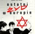 OSTATNI ŻYD W EUROPIE - Last Jew in Europe