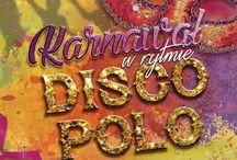 """""""Karnawał w rytmie Disco Polo"""" PREMIERA 2016-02-05"""