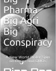 Big Pharma, Big Agri, Big Conspiracy / A New World Order Spin on pharmaceutical drugs and corporate farming http://dinaraeswritestuff.blogspot.com/