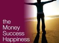 Money Success Happiness / Redefining how we pursue money, success, and happiness