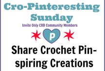 Cro-Pinteresting | Invite Only  / Featuring Crochet Projects of Admiration found via CBB challenge participants.  / by Sara - Momwithahook