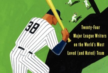 damn yankees / Recent books by the writers who contributed to the baseball anthology DAMN YANKEES: Twenty-four Major League Writers on the World's Most Loved (and Hated) Team. edited by Rob Fleder, published by Ecco/HarperCollins, April 2012