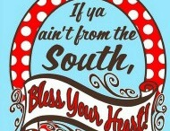 Being from the south...from a southern belle. / by Stacie Fowler