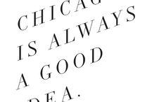 Chicago Is Always A Good Idea / by Amanda Zabel