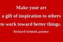 Richard Schmid Artist & Author Quotes / Quotes, by Richard Schmid Artist & Author. For more information visit Richard Schmid's Official Website at: www.RichardSchmid.com