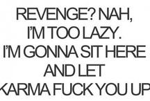 Karma, my philosophy