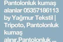 pantolonluk kumaş alanlar 0535786113