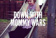 Parenting / Mommy wars, parenting, funny stories