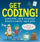 Coding - Hour of Code Week - #hourofcode / Get Coding! Learn HTML, CSS, and JavaScript and Build a Website - - App, and Game - Crack open this book and set off on several fun missions — while simultaneously learning the basics of writing code. Want to make a website from scratch? Create an app? Build a game? All the tools are here, laid out in a user-friendly format that leads kids on an imaginary quest to keep a valuable diamond safe from dangerous jewel thieves. #hourofcode