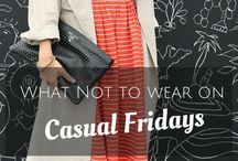 DON'T wear this on Casual Friday / Don't look like it's Sloppy Saturday on the last day of your work week.