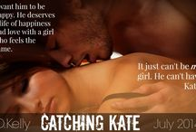 Catching Kate Teasers! / Teasers from the book Catching Kate by #D.Kelly