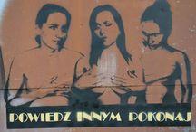 street Art / POWIEDZ INNYM POKONAJ