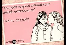Quotes and Laughs! / Anything fun and funny linked to lashes!