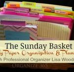 The Sunday Basket / Follow Professional Organizer Lisa Woodruff for weekly paper organization and planning as she tackles her Sunday Basket. / by Lisa @ Organize 365