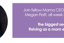 Mama CEO :: Talks and Guest Experts / Join March 2- 6th to hear from fellow Mama CEOs all about how they balance business, motherhood and life! Sign up here: http://meganflatt.com/mama-ceo-talks/ / by Megan Flatt