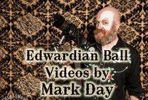 Edwardian Ball Videos by Mark Day