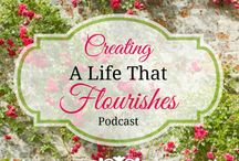 Podcast - Creating a Life That Flourishes