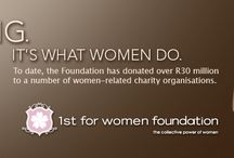 1st for Women Foundation / The 1st for Women Foundation was started in 2005 and has to date donated over R30-million to women's-related charity organisations on behalf of our clients.