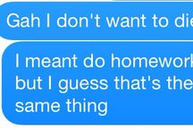 | Texts | / Either funny or relatable.