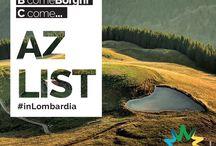 AZ List #inLombardia / Siete pronti a scoprire la Lombardia dalla A alla Z?! Una regione, infiniti motivi per visitarla… Seguiteci in questo racconto che vi porterà a conoscere tutto ciò che non dovete davvero perdervi #inLombardia!