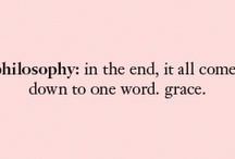 live with grace / in the end, it all comes down to one word. grace. / by philosophy