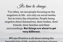 Project Positive / Stay positive because it is contagious
